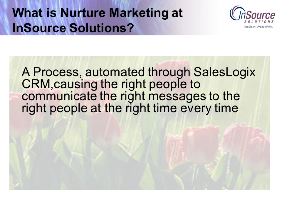 What is Nurture Marketing at InSource Solutions.