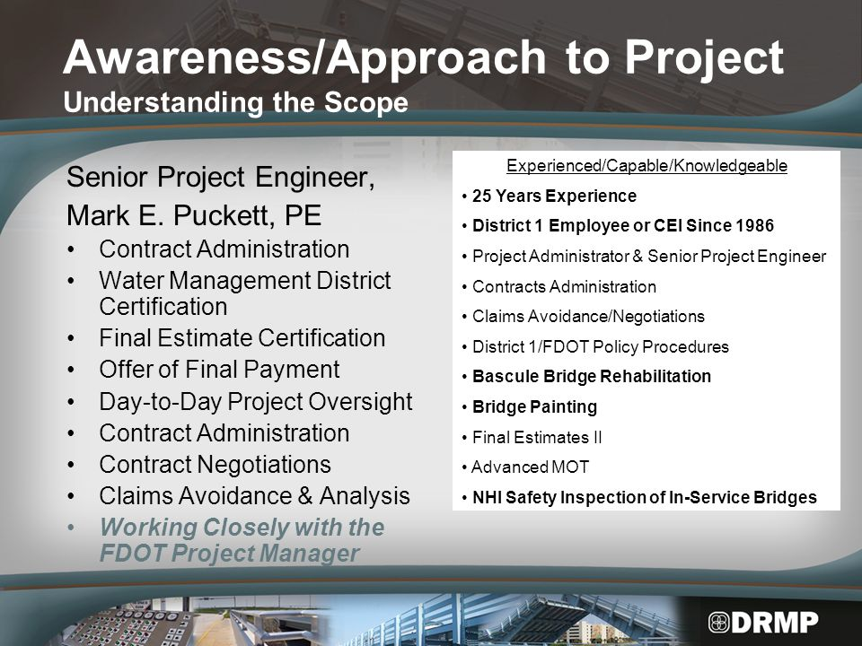 Lessons Learned –Overhead Lighting Mounting Details –Presence of Asbestos or Lead Based Paint –Florida Building Code requirements related to window and door frame fasteners Proposed Staffing Quality/Experience on Similar Projects