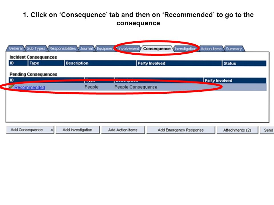 1. Click on 'Consequence' tab and then on 'Recommended' to go to the consequence