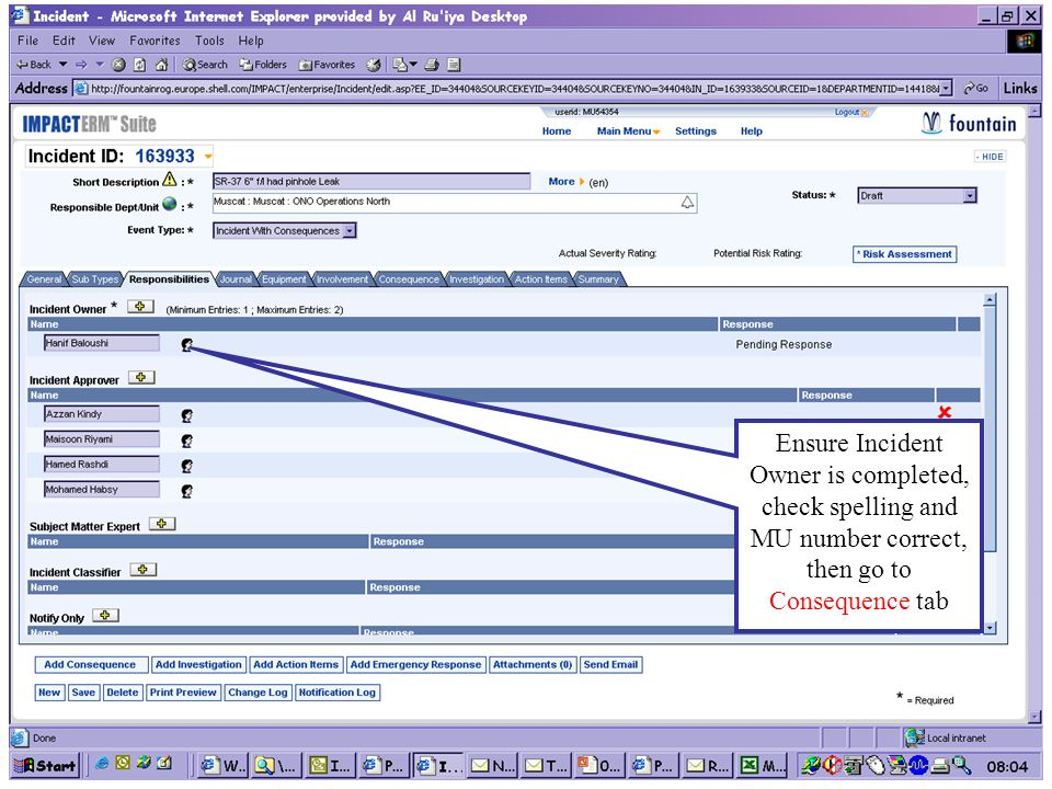 Ensure Incident Owner is completed, check spelling and MU number correct, then go to Consequence tab