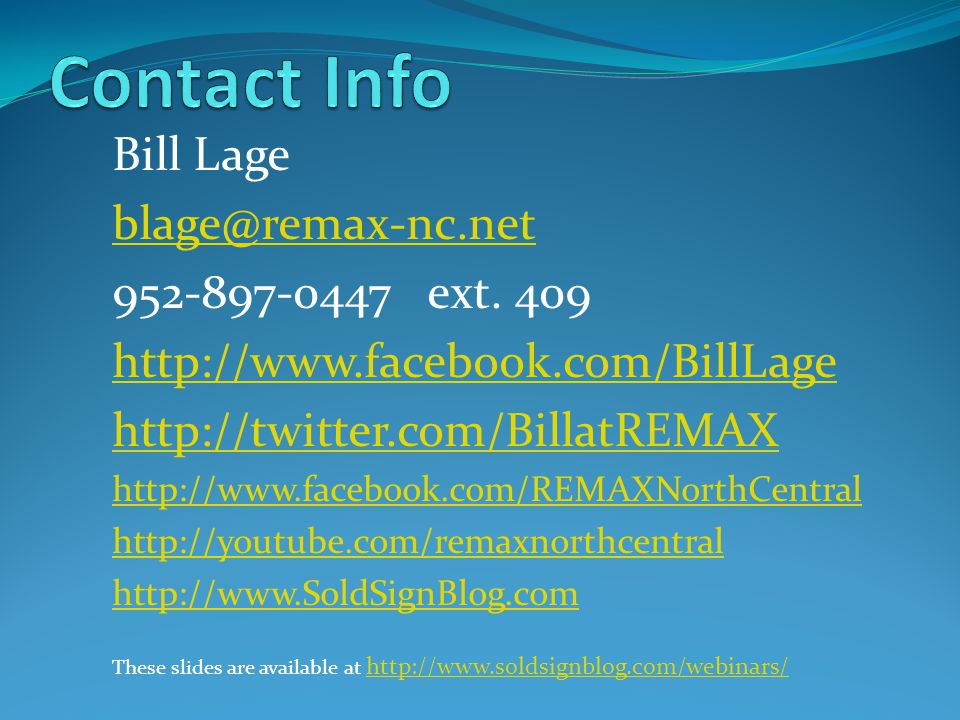 Bill Lage blage@remax-nc.net 952-897-0447 ext.