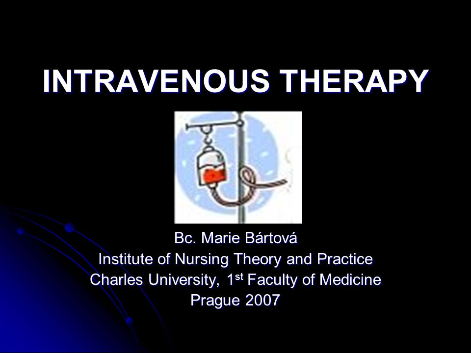 INTRAVENOUS THERAPY Bc.