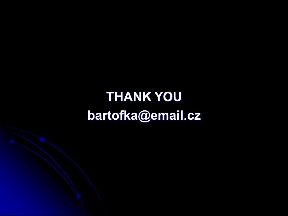 THANK YOU bartofka@email.cz
