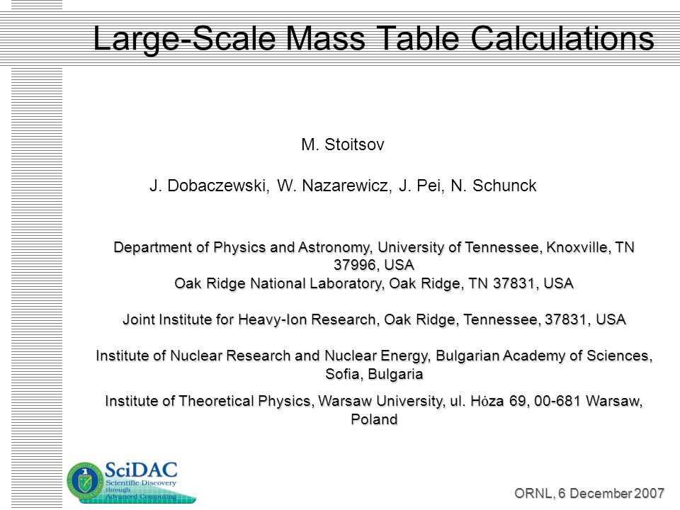 ORNL, 6 December 2007 Large-Scale Mass Table Calculations M.
