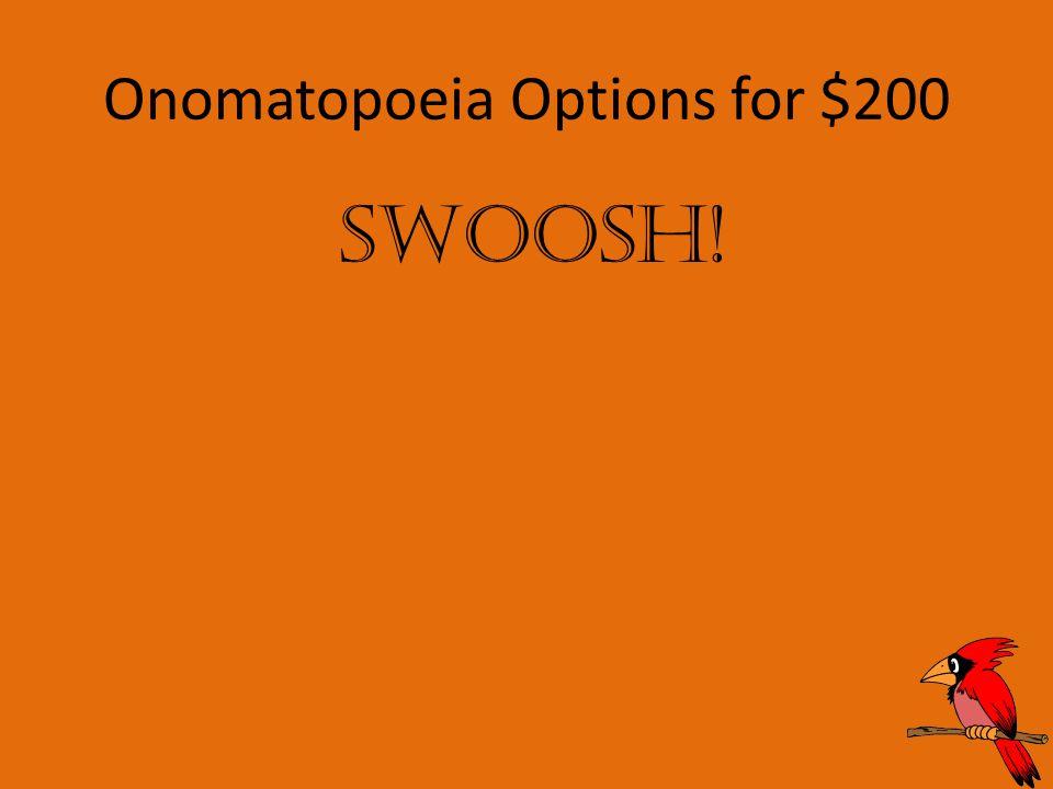 Onomatopoeia Options for $200 Swoosh!