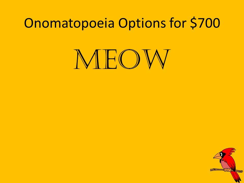 Onomatopoeia Options for $700 Meow