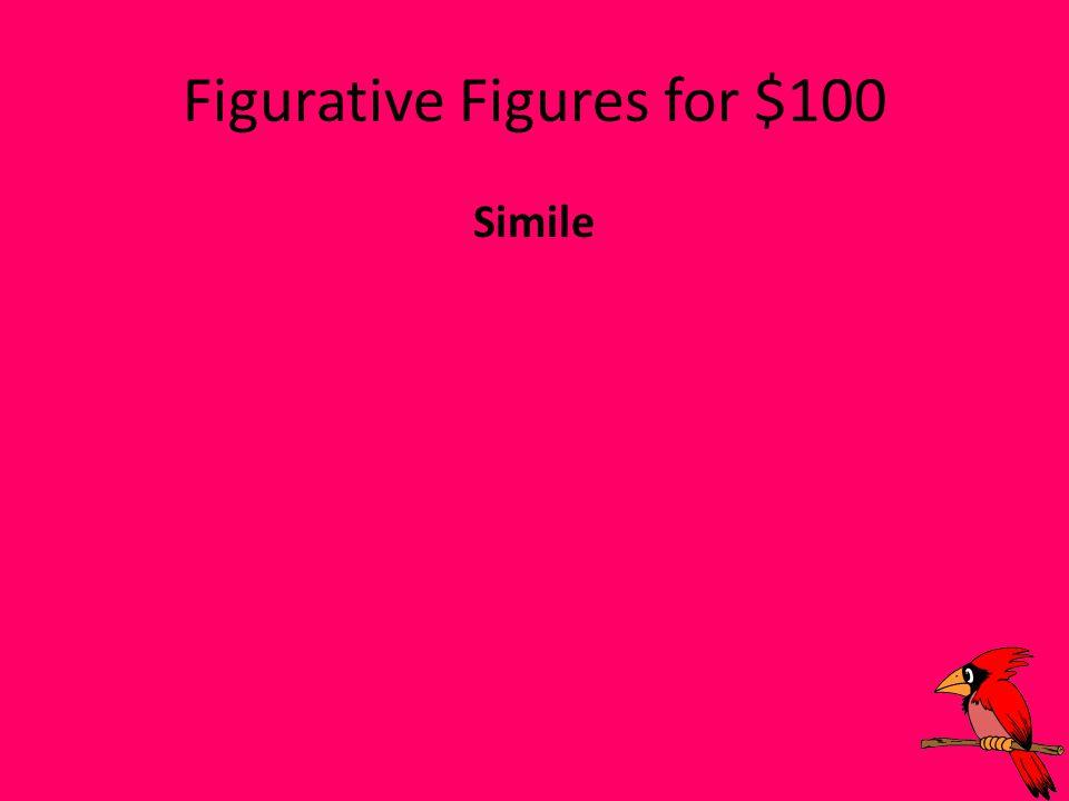Figurative Figures for $100 Simile