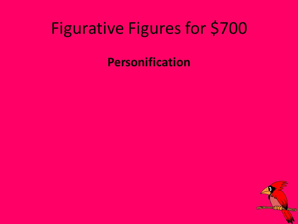 Figurative Figures for $700 Personification