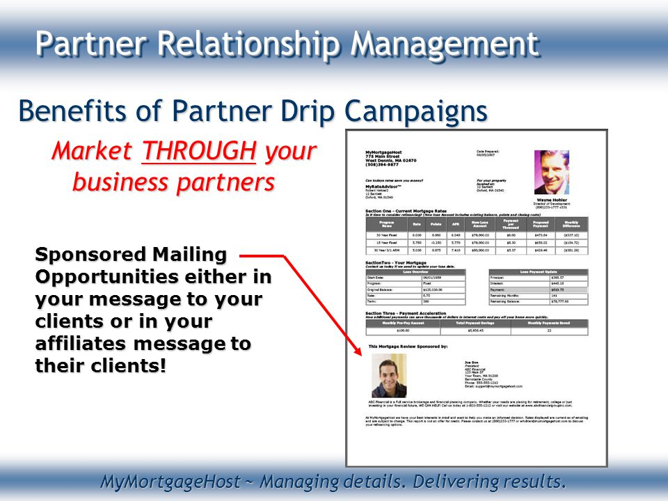 MyMortgageHost ~ Managing details. Delivering results. Partner Relationship Management Benefits of Partner Drip Campaigns Market THROUGH your business