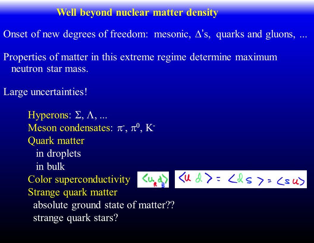Well beyond nuclear matter density Hyperons: , ,...