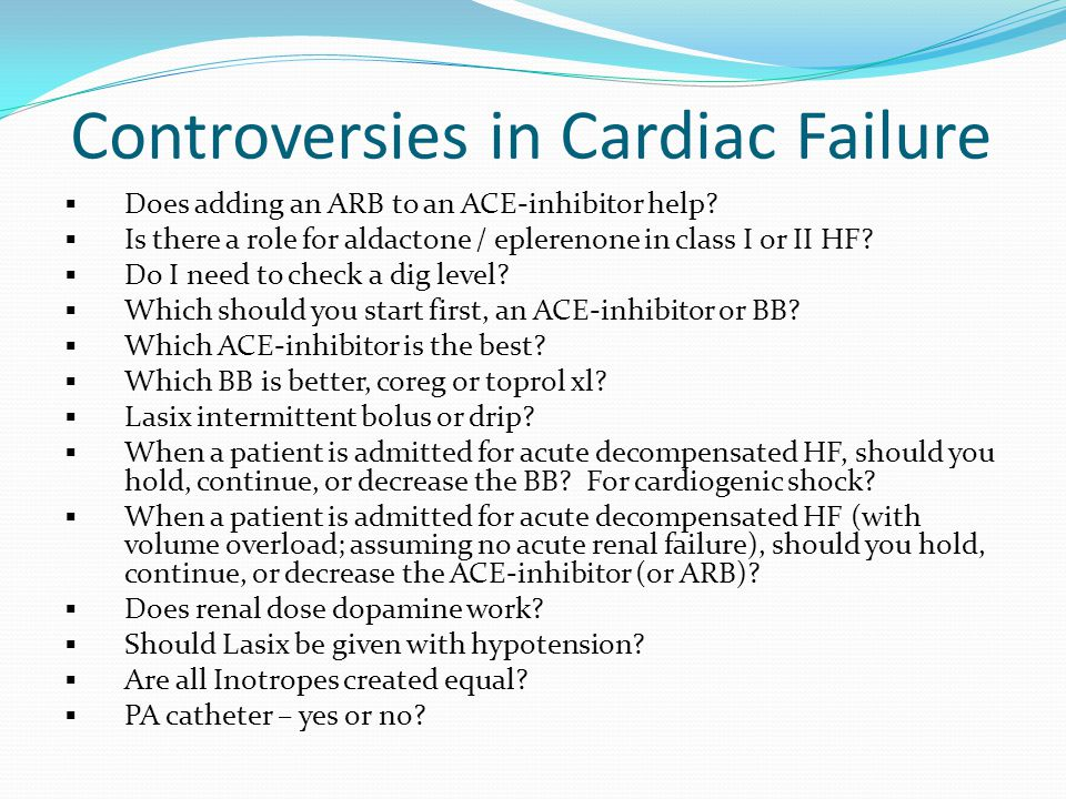 Controversies and Subtleties in HF  Does adding an ARB to an ACE-inhibitor help.