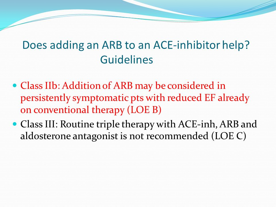 Guidelines Class I recommendation for both ACE-inh and BB for any LV dysfunction No comment on the order, but discussion does state that ACE-inh were historically already on-board when BB started; and that ACE-inh dose can be low, so as to allow starting BB to decrease arrhythmic death rate