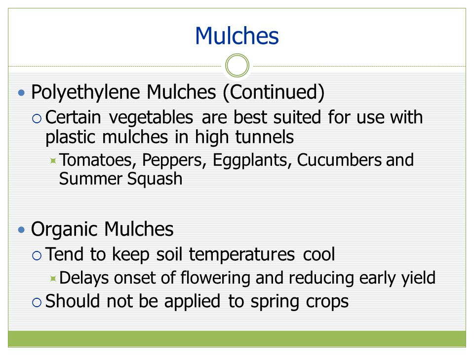 Mulches Polyethylene  Linear  Low and High Density  Thickness – 0.5 to 1.25 mil.