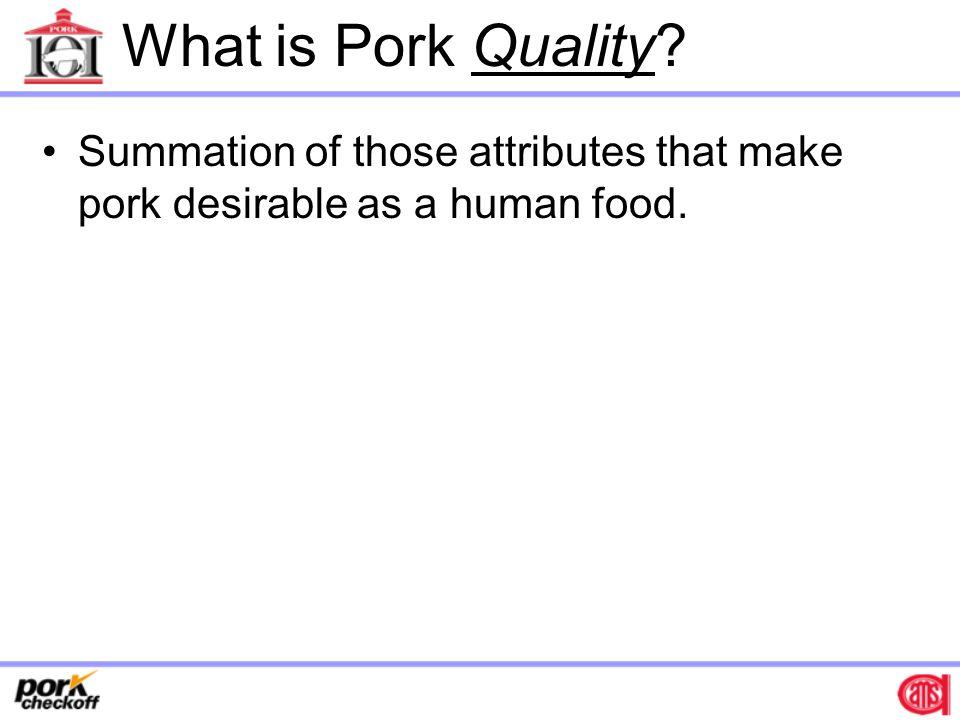 Pork Quality Processing Characteristics Sensory Characteristics Safety Nutritional Value Animal Welfare Sustainability