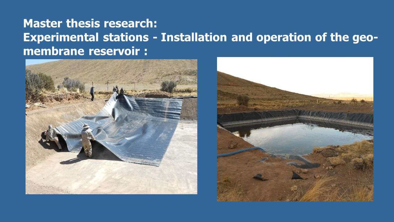 Master thesis research: Experimental stations - Installation and operation of the geo- membrane reservoir :