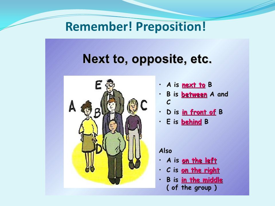Remember! Preposition!