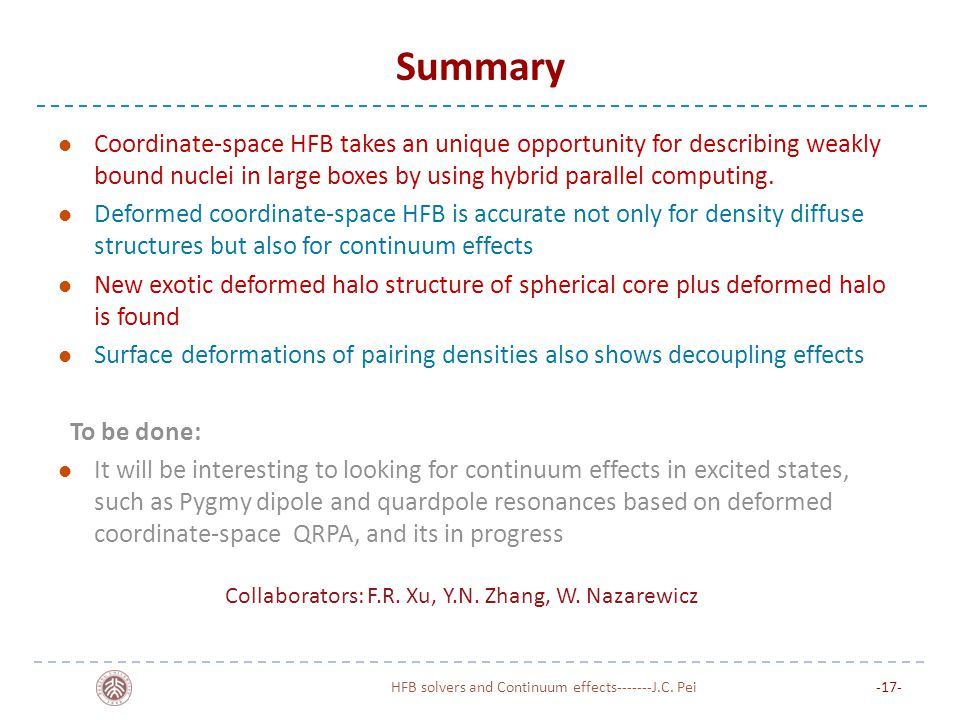 Summary Coordinate-space HFB takes an unique opportunity for describing weakly bound nuclei in large boxes by using hybrid parallel computing.