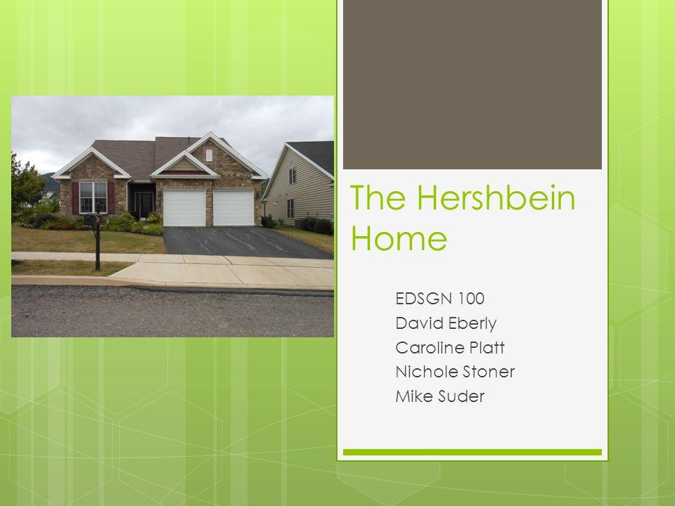 The Hershbein Home EDSGN 100 David Eberly Caroline Platt Nichole Stoner Mike Suder