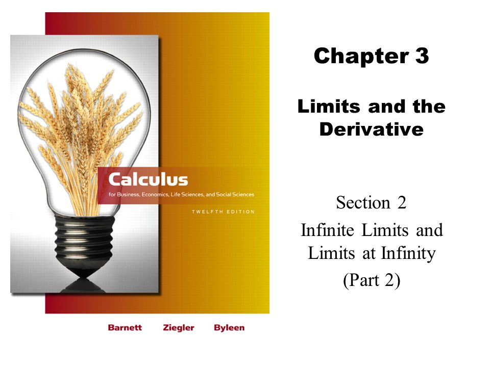 Chapter 3 Limits and the Derivative Section 2 Infinite Limits and Limits at Infinity (Part 2)