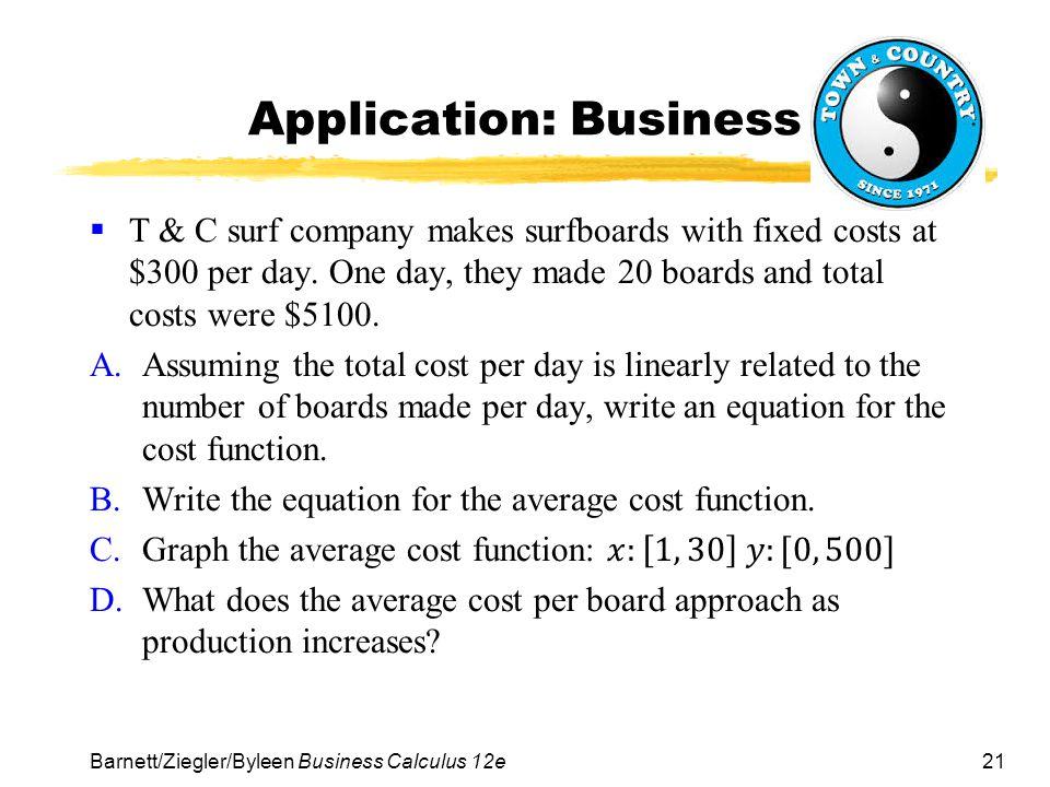 21 Application: Business Barnett/Ziegler/Byleen Business Calculus 12e