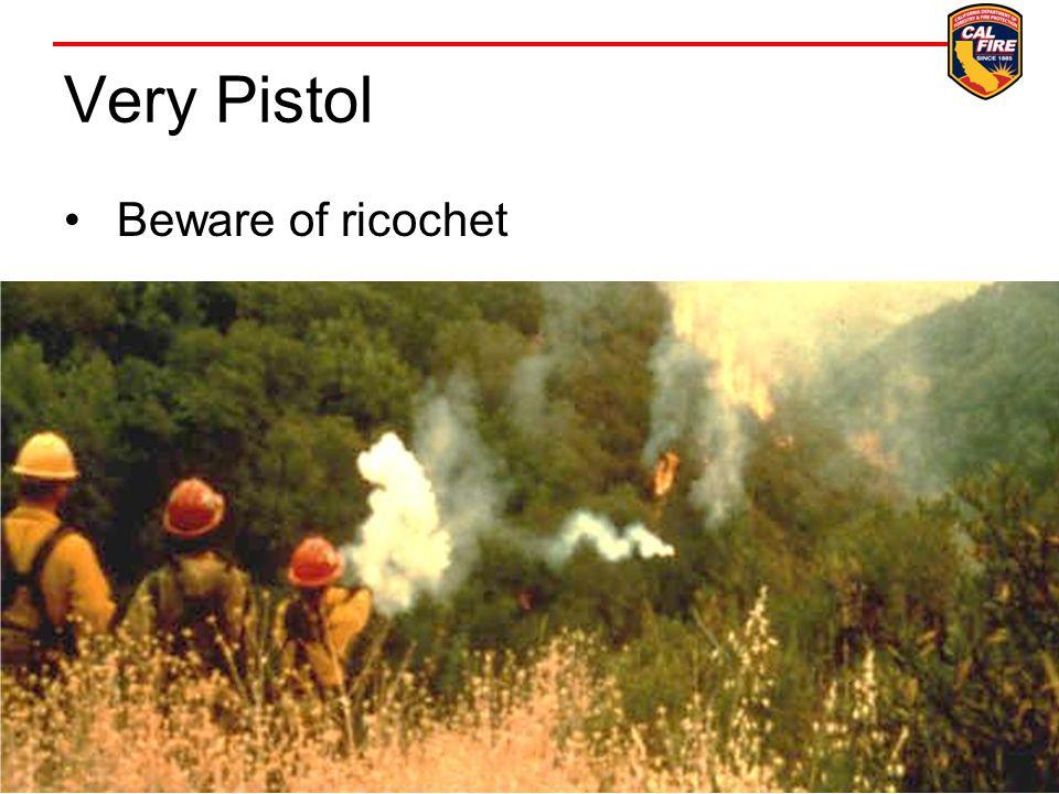 Very Pistol Beware of ricochet