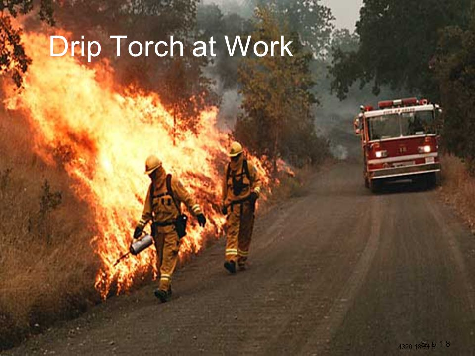 Drip Torch at Work SL 5-1-8 4320.18 SL8
