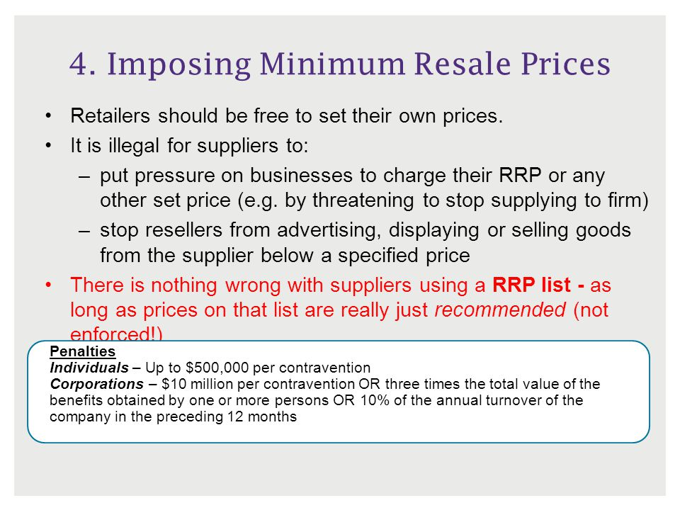 4. Imposing Minimum Resale Prices Retailers should be free to set their own prices.