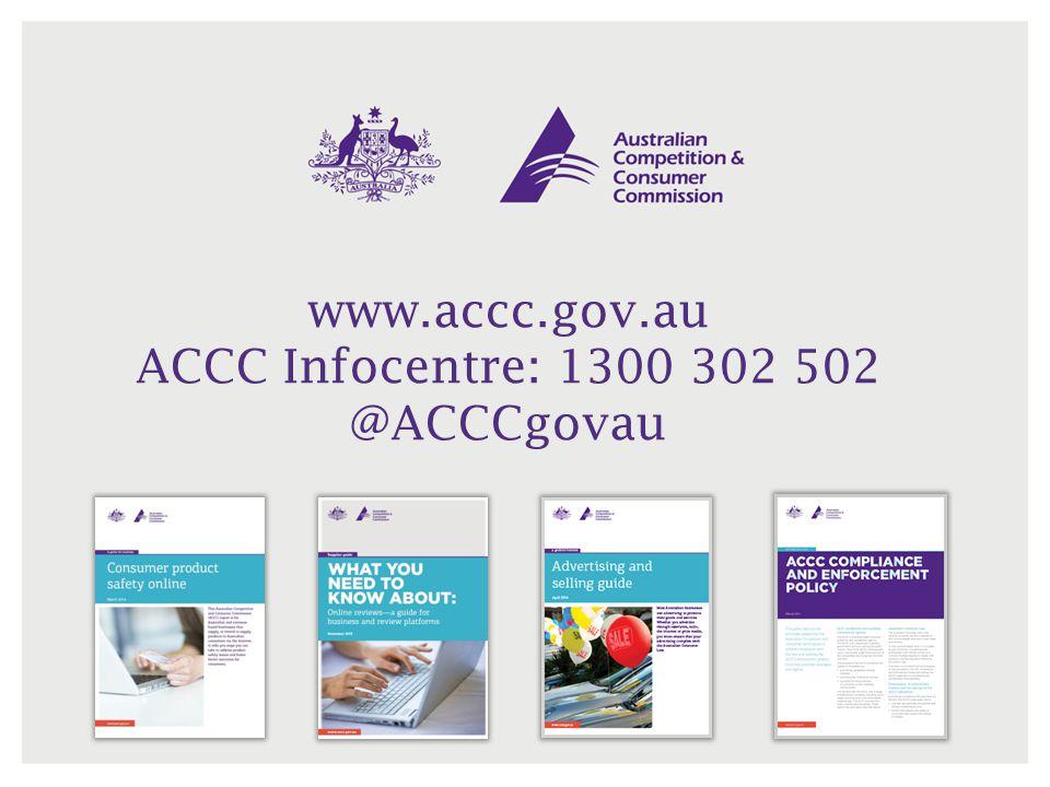 www.accc.gov.au ACCC Infocentre: 1300 302 502 @ACCCgovau