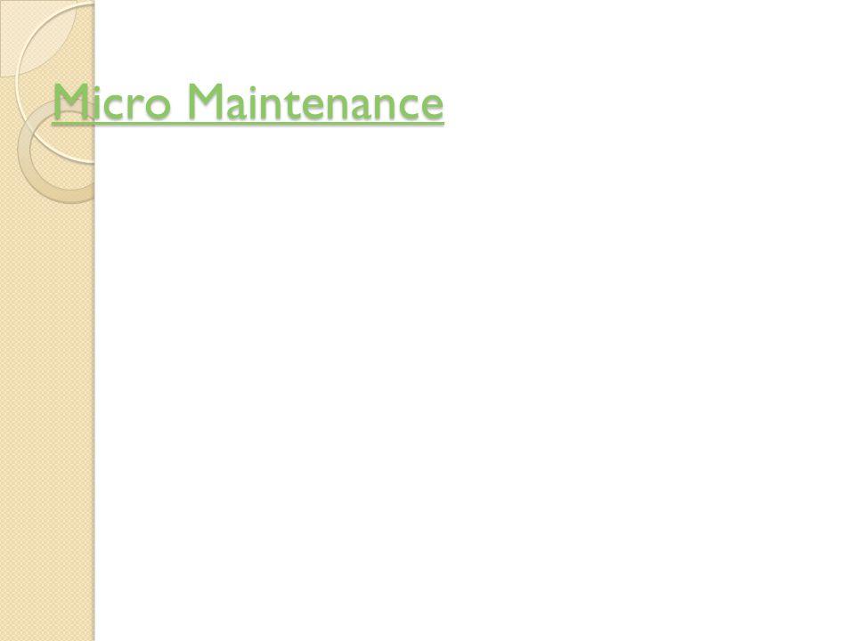 Micro Maintenance Micro Maintenance
