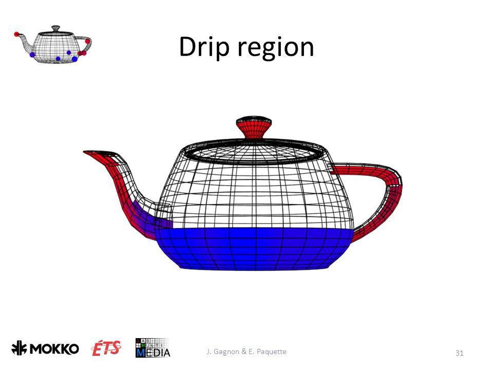Drip region J. Gagnon & E. Paquette 31