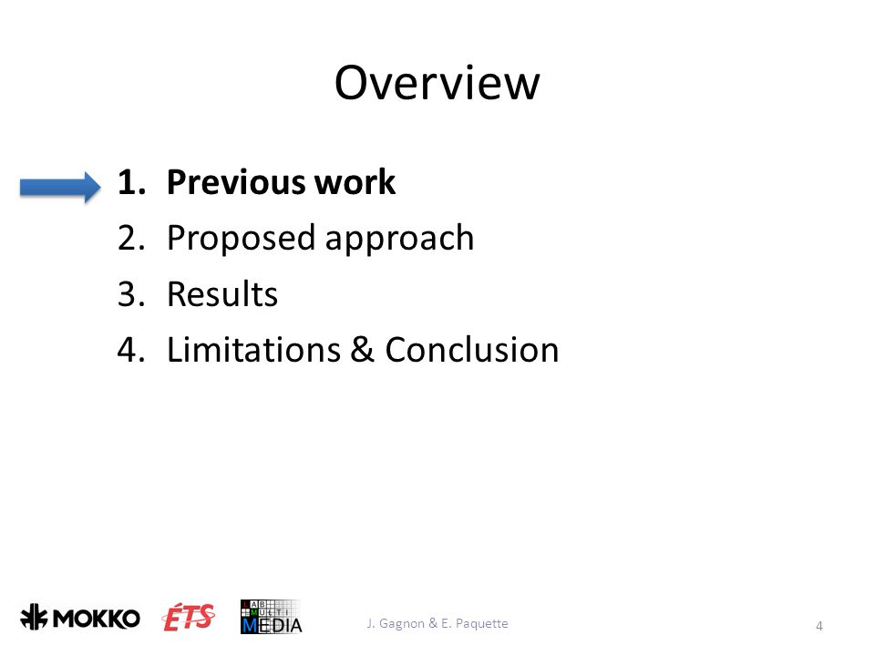 Overview 1.Previous work 2.Proposed approach 3.Results 4.Limitations & Conclusion 4 J.
