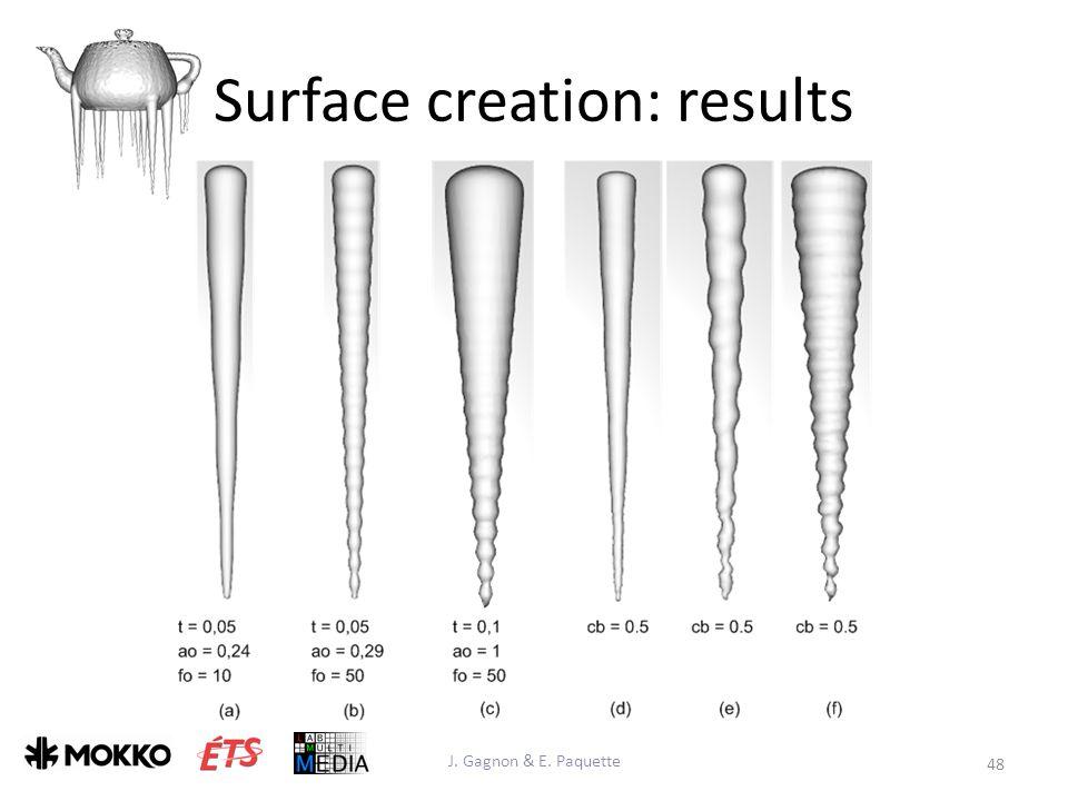 Surface creation: results J. Gagnon & E. Paquette 48