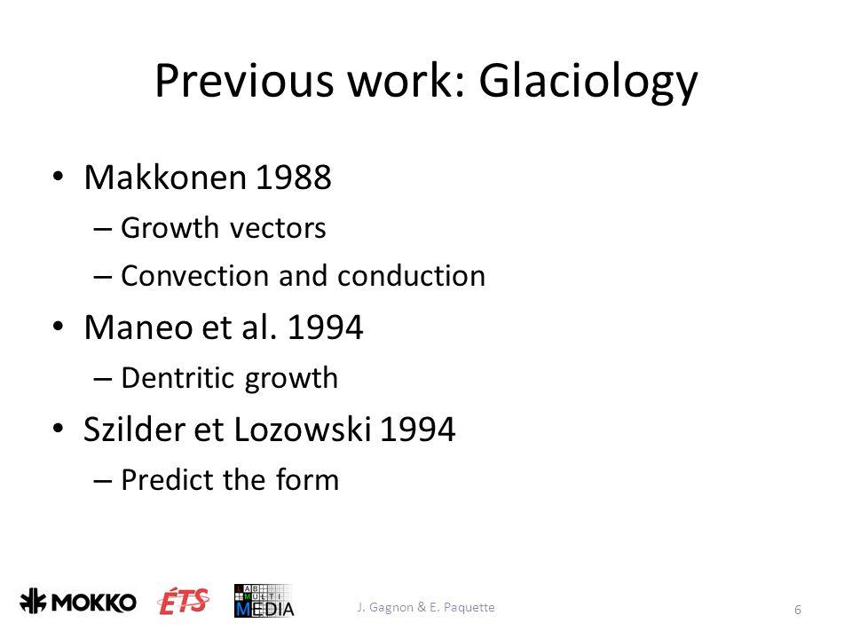 Previous work: Glaciology Makkonen 1988 – Growth vectors – Convection and conduction Maneo et al.