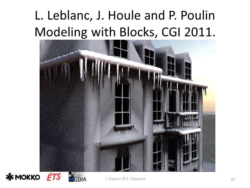 L. Leblanc, J. Houle and P. Poulin Modeling with Blocks, CGI 2011. J. Gagnon & E. Paquette 61