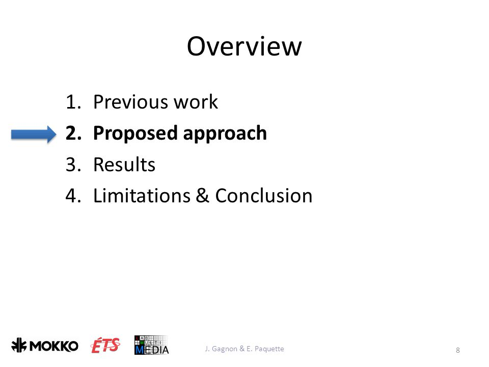 Overview 1.Previous work 2.Proposed approach 3.Results 4.Limitations & Conclusion 8 J.