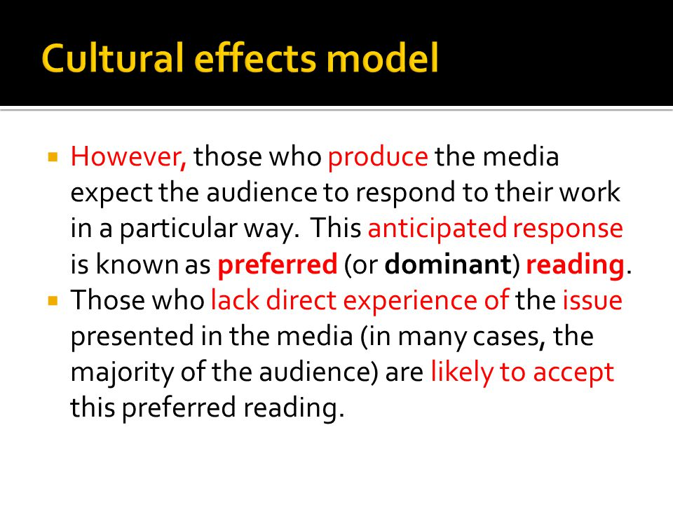  However, those who produce the media expect the audience to respond to their work in a particular way. This anticipated response is known as preferr