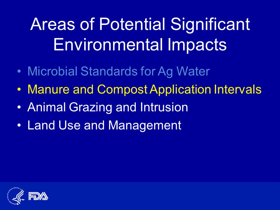 Areas of Potential Significant Environmental Impacts Microbial Standards for Ag Water Manure and Compost Application Intervals Animal Grazing and Intr