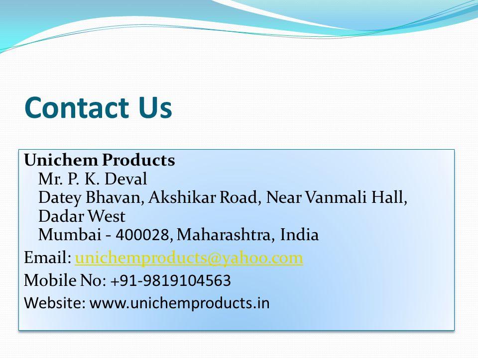 Contact Us Unichem Products Mr. P. K.