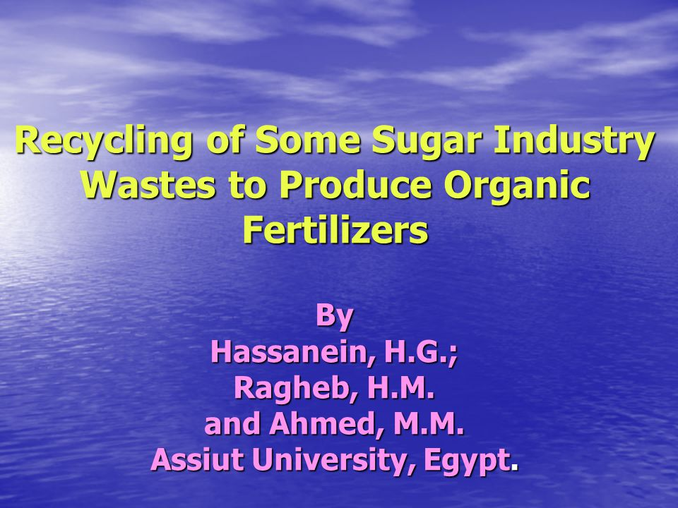 Recycling of Some Sugar Industry Wastes to Produce Organic Fertilizers By Hassanein, H.G.; Ragheb, H.M.