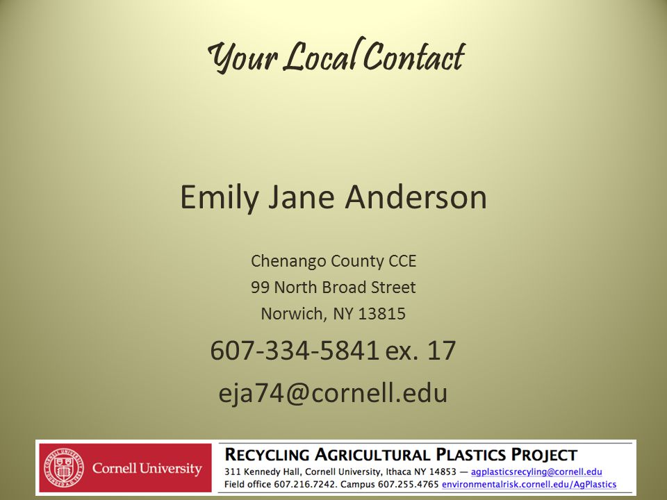 Your Local Contact Emily Jane Anderson Chenango County CCE 99 North Broad Street Norwich, NY 13815 607-334-5841 ex.