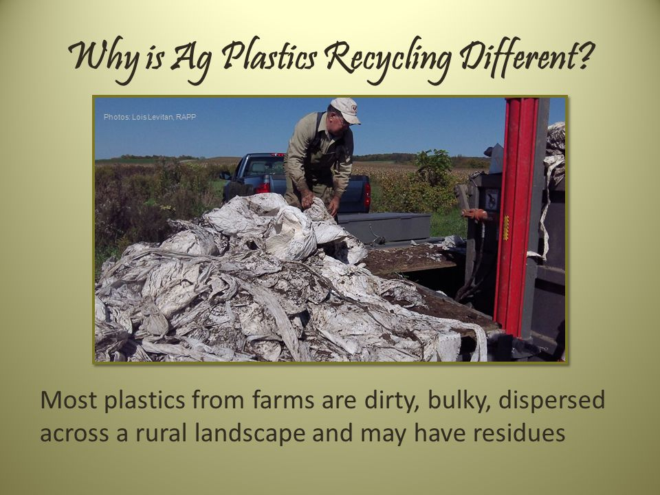 Why is Ag Plastics Recycling Different.