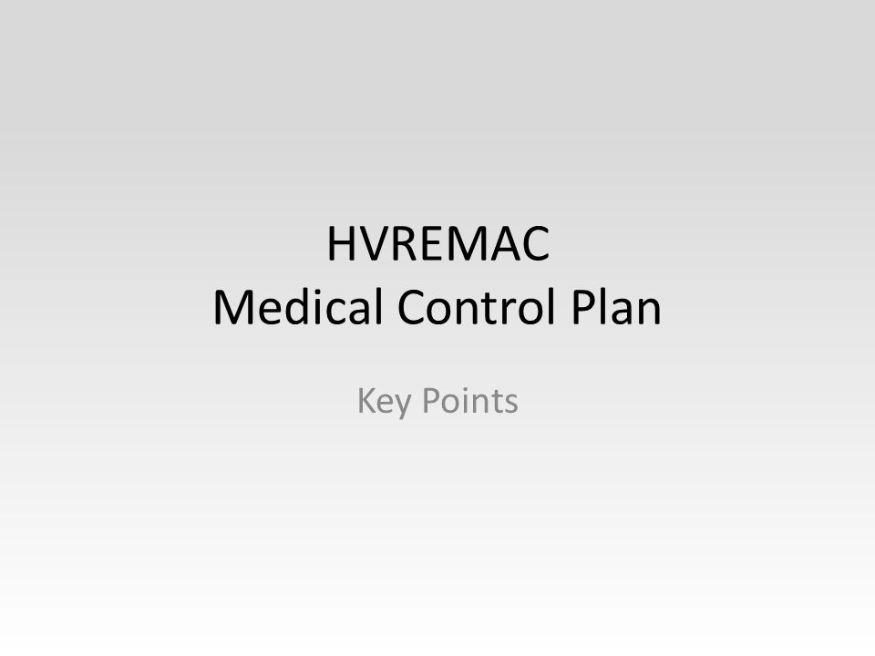 HVREMAC Medical Control Plan Key Points