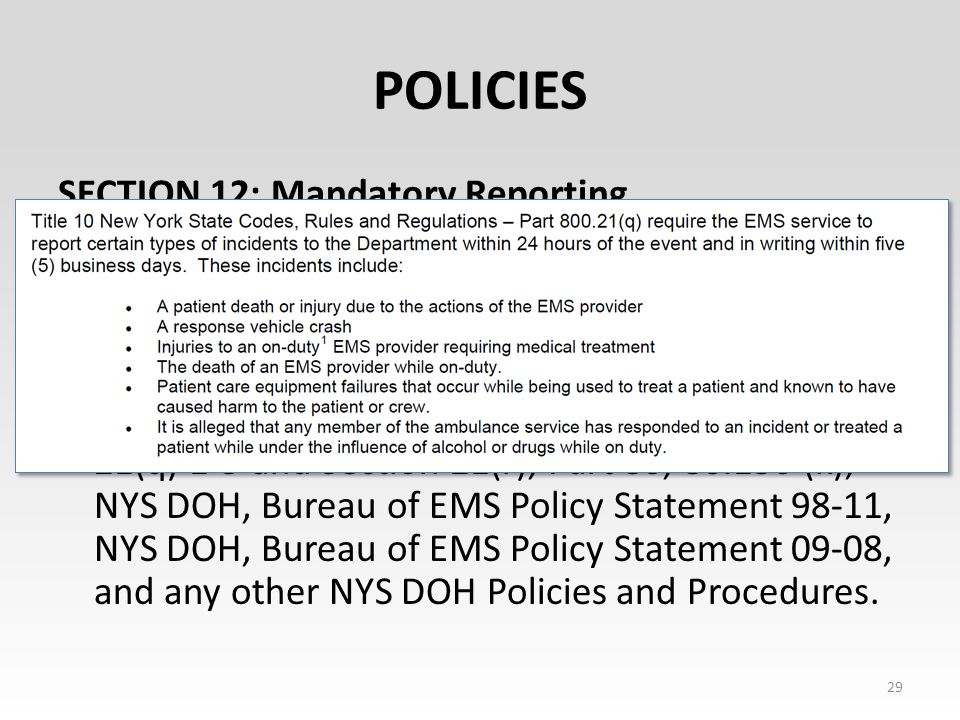 POLICIES SECTION 12: Mandatory Reporting The NYS DOH, Bureau of EMS mandates specific incident reporting responsibilities and requirements for all EMS services.