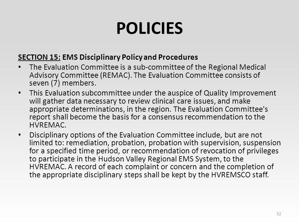 POLICIES SECTION 15: EMS Disciplinary Policy and Procedures The Evaluation Committee is a sub ‑ committee of the Regional Medical Advisory Committee (REMAC).