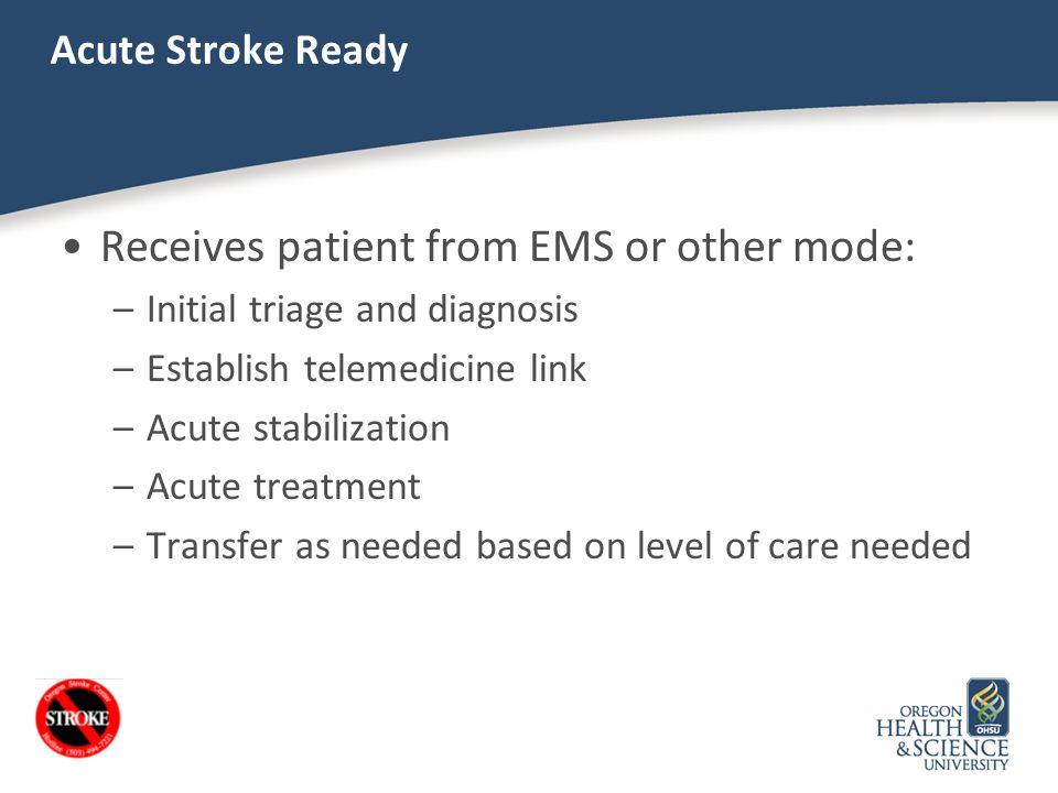 Stroke Systems of Care Oregon –Senate Bill 375 passed in April 2013.