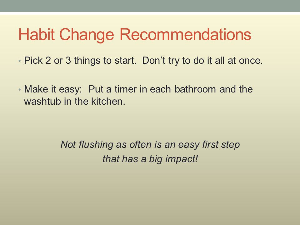 Habit Change Recommendations Pick 2 or 3 things to start.