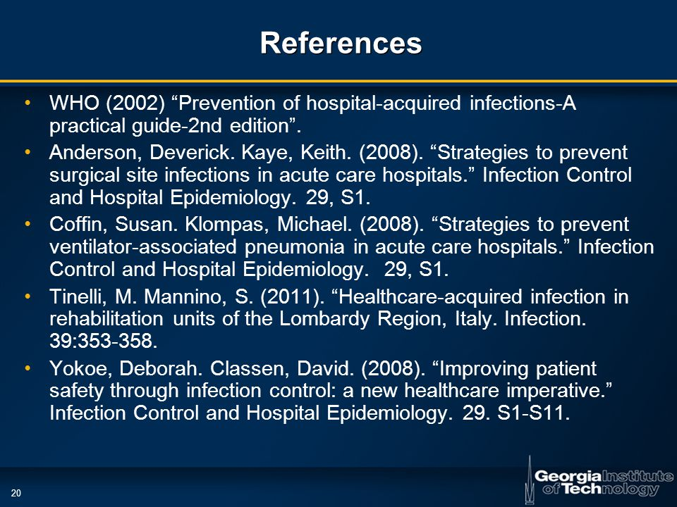 20 References WHO (2002) Prevention of hospital-acquired infections-A practical guide-2nd edition .