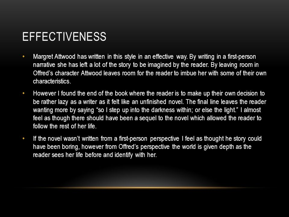 EFFECTIVENESS Margret Attwood has written in this style in an effective way.