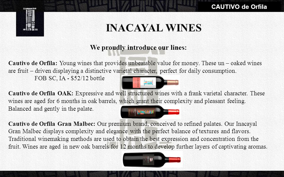 We proudly introduce our lines: Cautivo de Orfila: Young wines that provides unbeatable value for money.