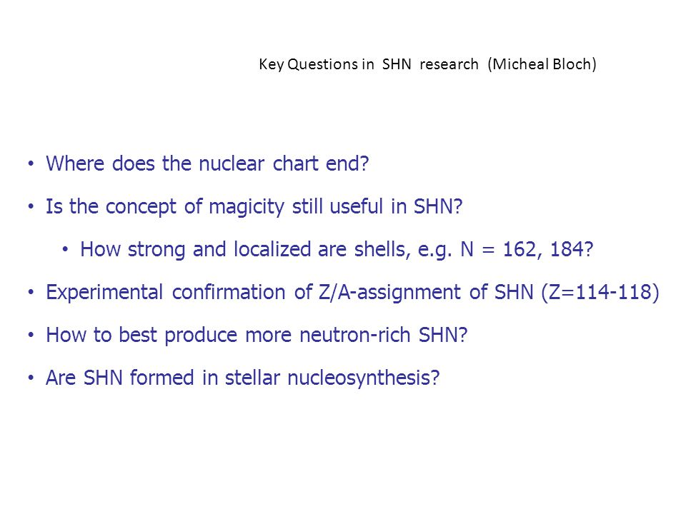 Where does the nuclear chart end. Is the concept of magicity still useful in SHN.